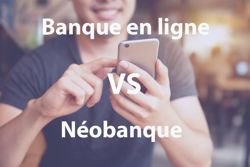 Banque en ligne VS Néobanque